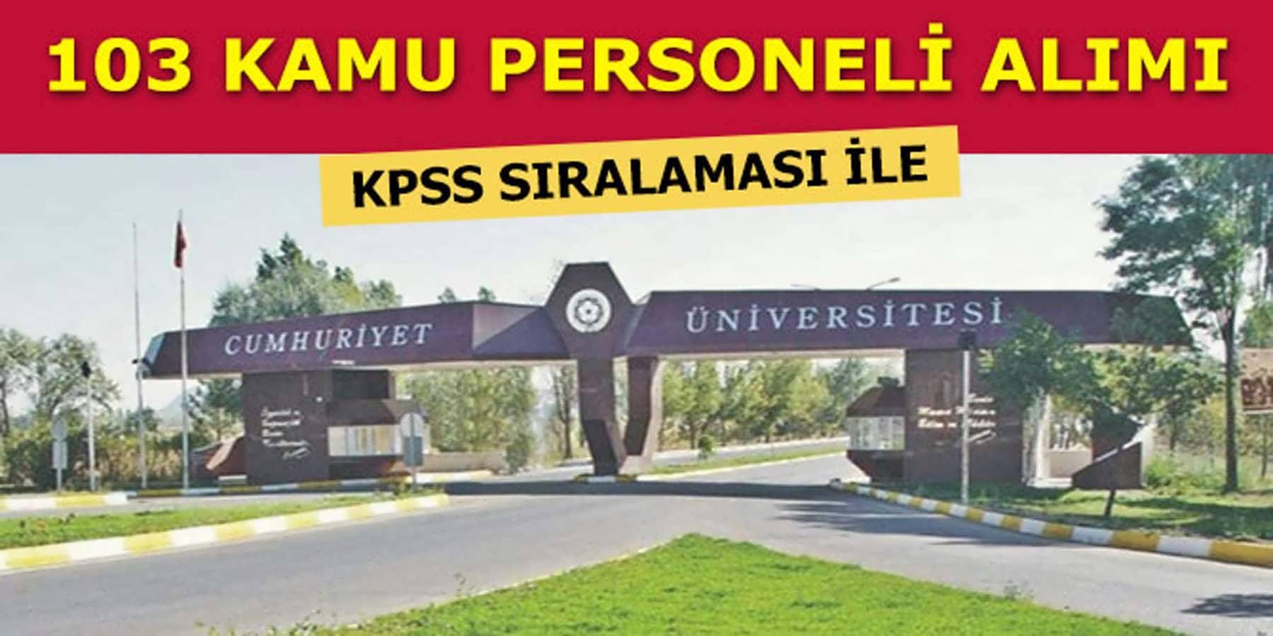 Cumhuriyet Üniversitesi 103 Kamu Personeli Alımı