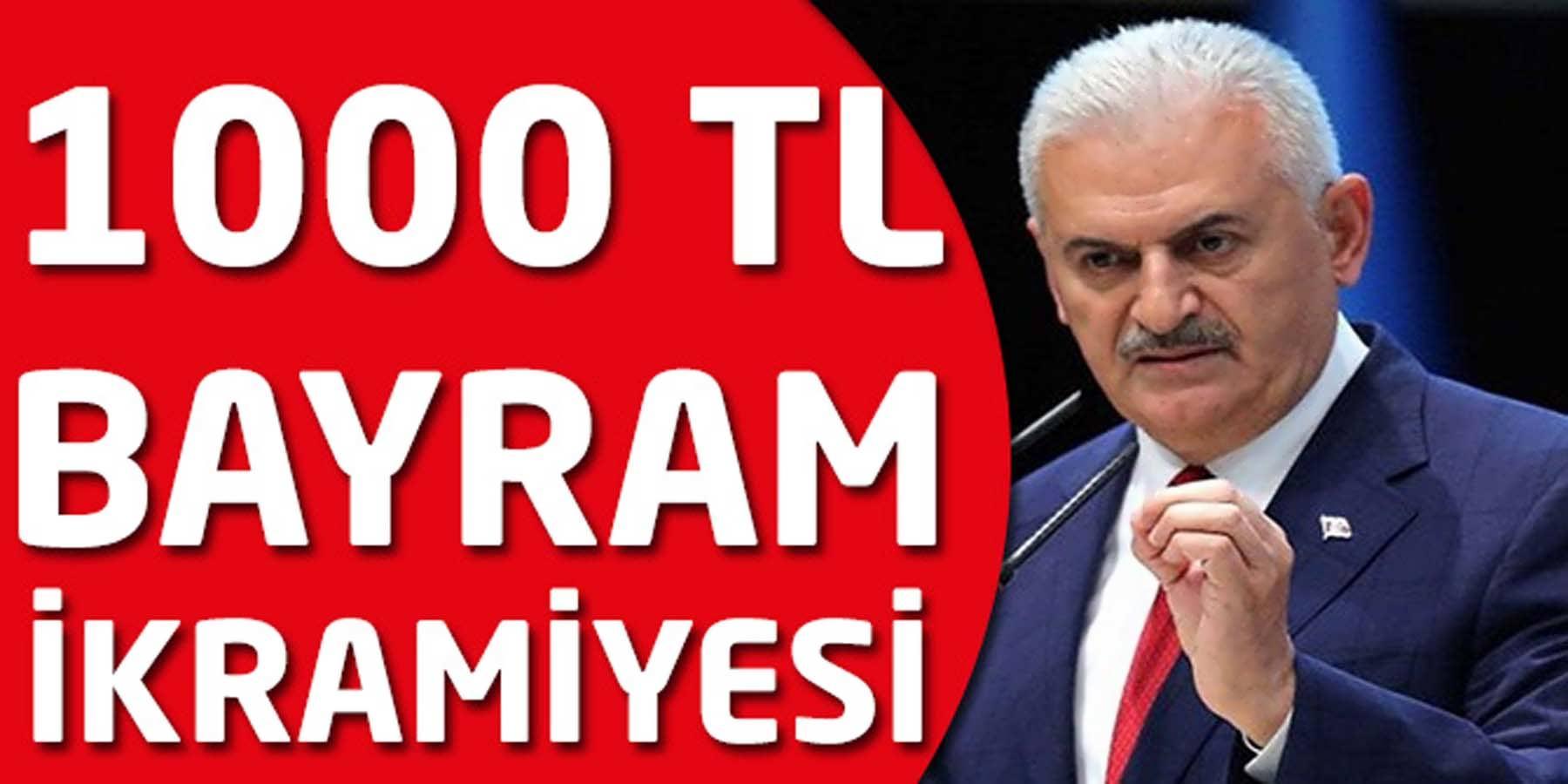 Başbakandan 1000 TL Bayram İkramiyesi Müjdesi