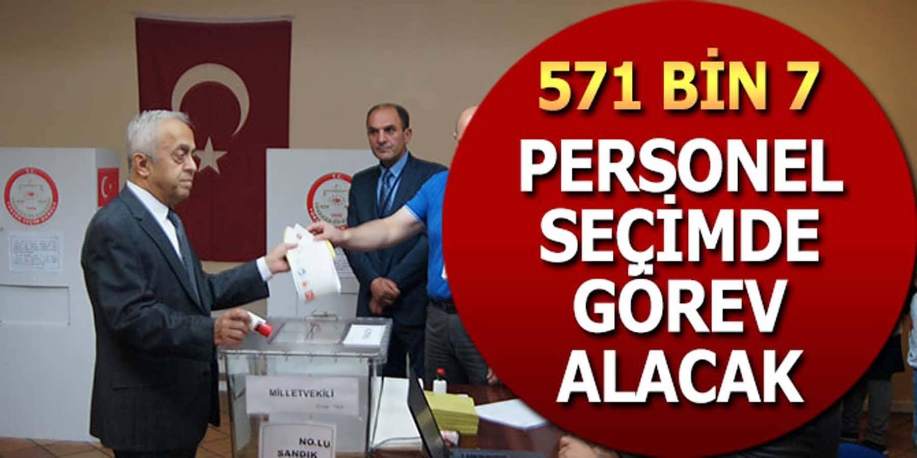 531 Bin 7 Personel Seçimde Görev Alacak