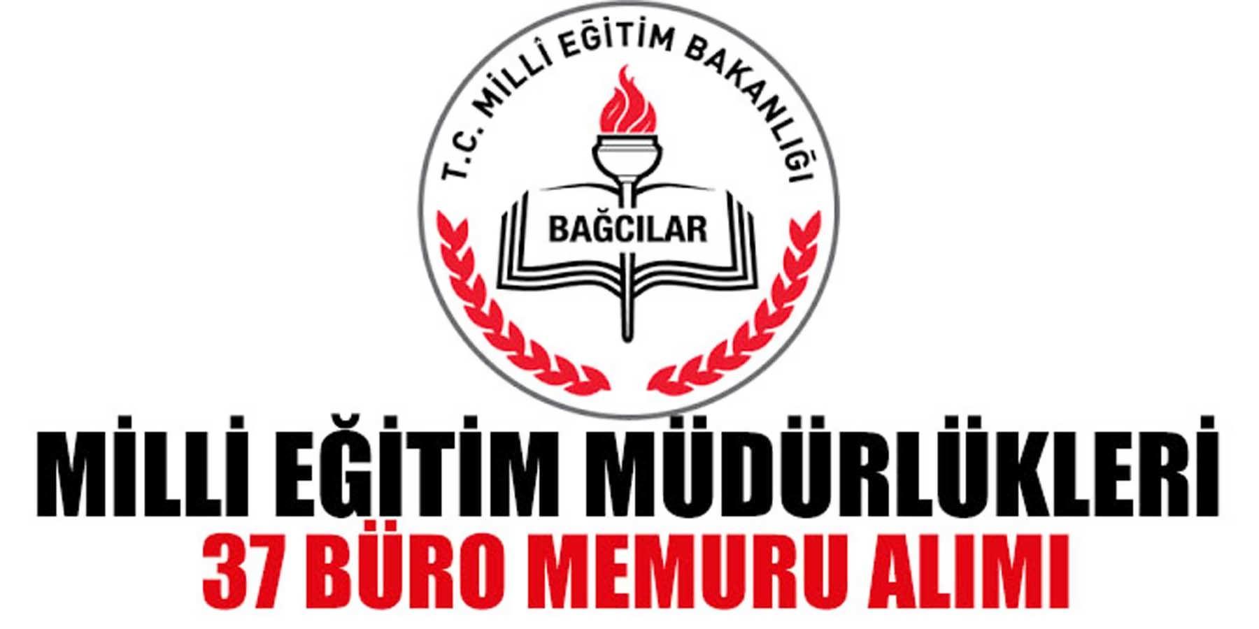 Milli Eğitim Müdürlükleri 37 Büro Memuru Alımı