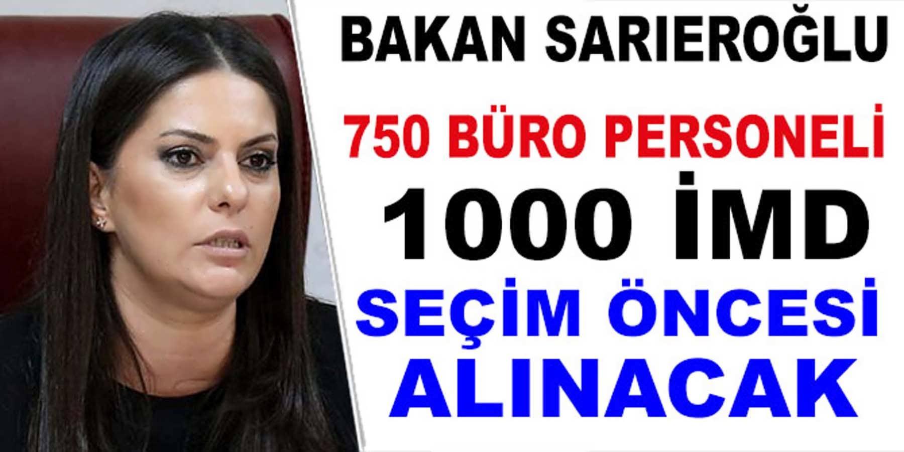Bakan Sarıeroğlu 1750 Büro Personeli Ve İMD Alımını Müjdeledi