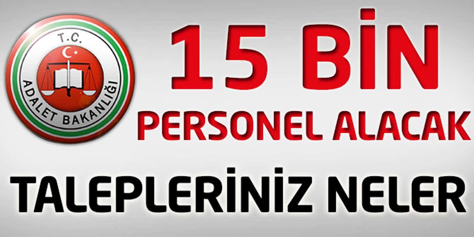 Adalet Bakanlığı'na 15 Bin Personel Alımı Yapacak (Talepleriniz Neler)