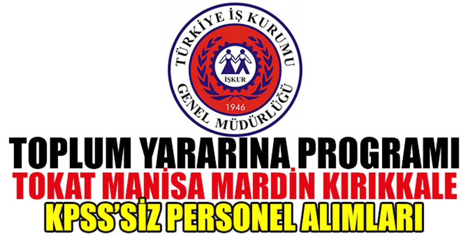 İŞKUR TYP KPSS'SİZ Manisa Tokat Kırıkkale Mardin Personel Alımı