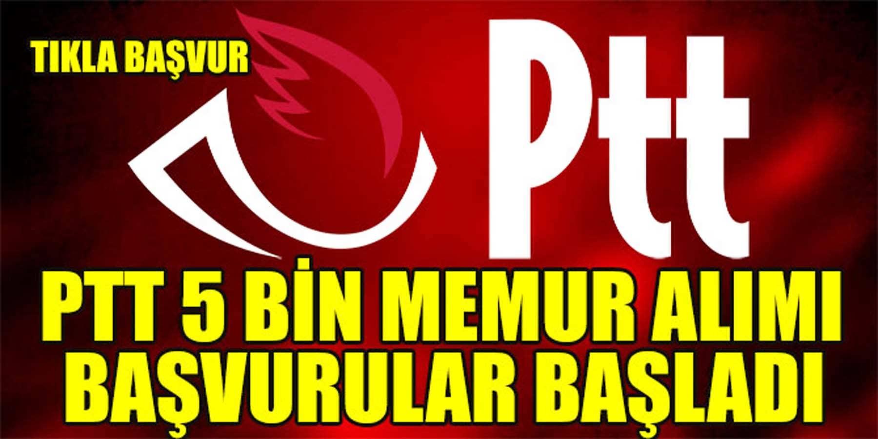 PTT 5 Bin Memur Alımı Başvurusu Başladı