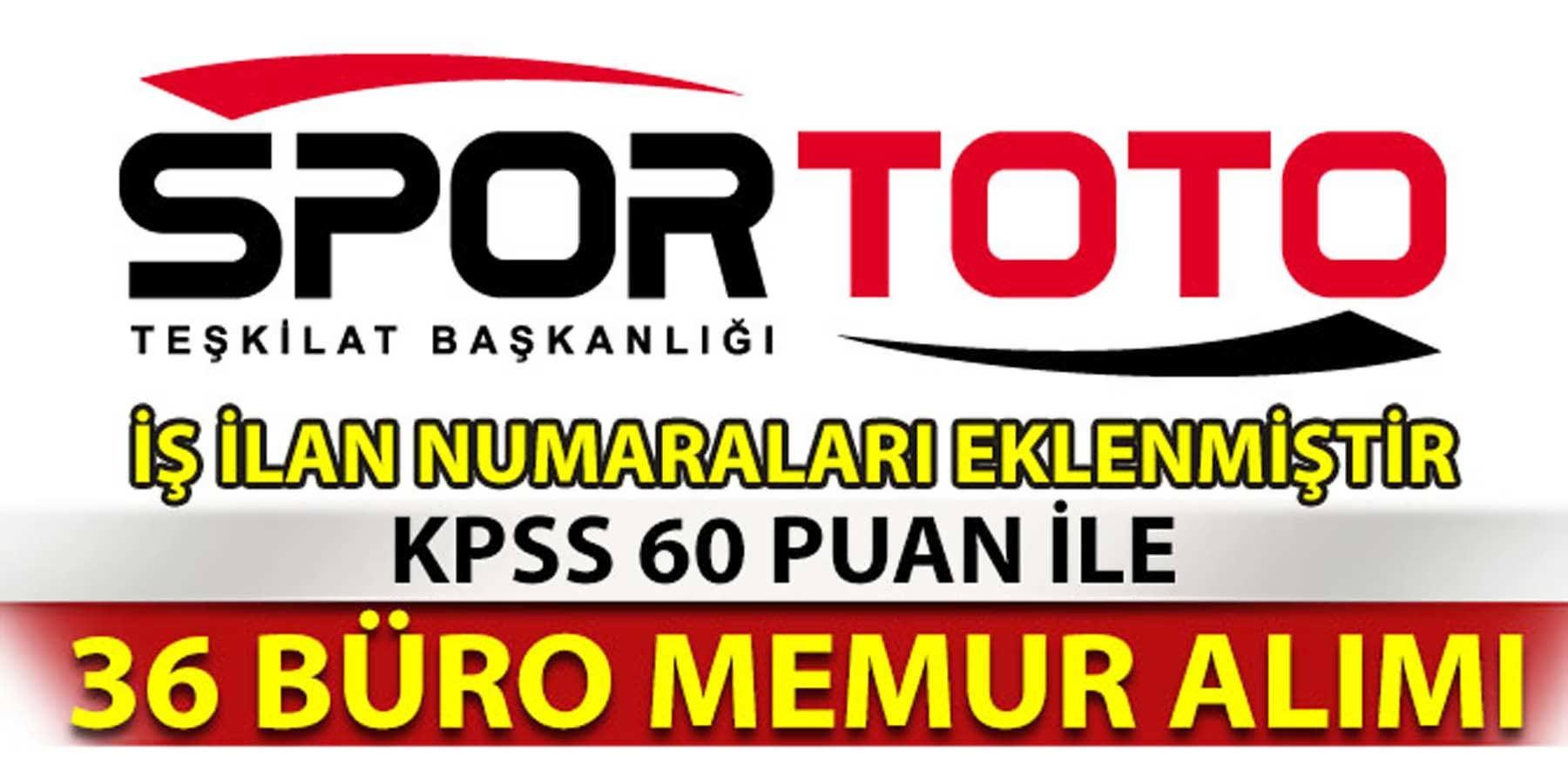 Spor Toto Teşkilatı KPSS 60 Puanla 36 Büro Memur (Kamu Personeli) Alımı