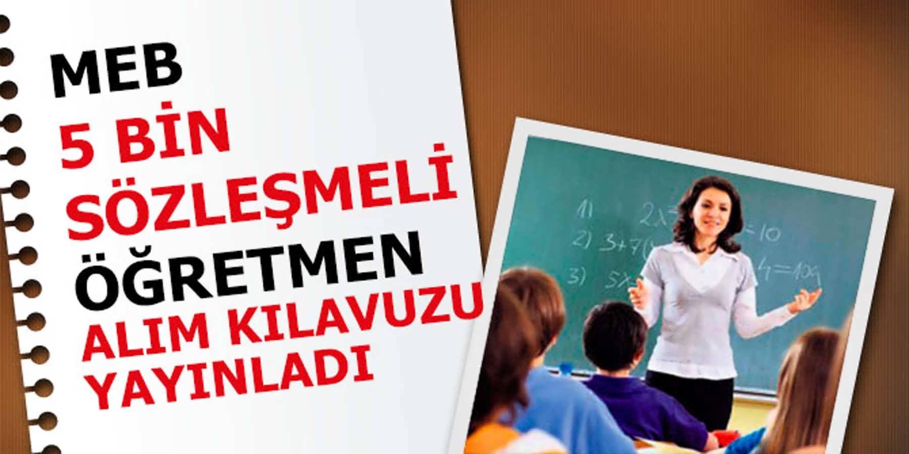 MEB 5 Bin Sözleşmeli Öğretmen Başvuru Kılavuzu Yayınlandı