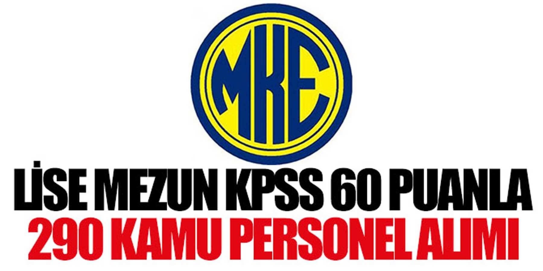 MKEK KPSS' 60 Puanla Lise Mezun 290 Kamu Personeli Alımı (Kamu Grubu)