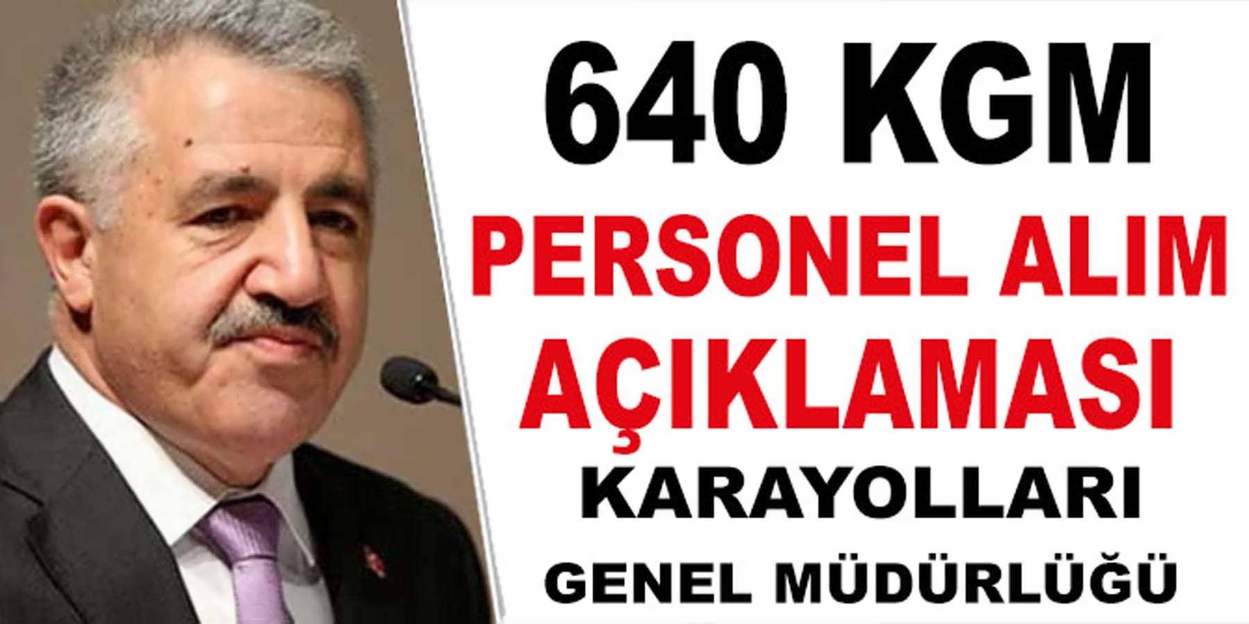 Bakan Arslan'dan 640 KGM Personel Alımı Açıklaması
