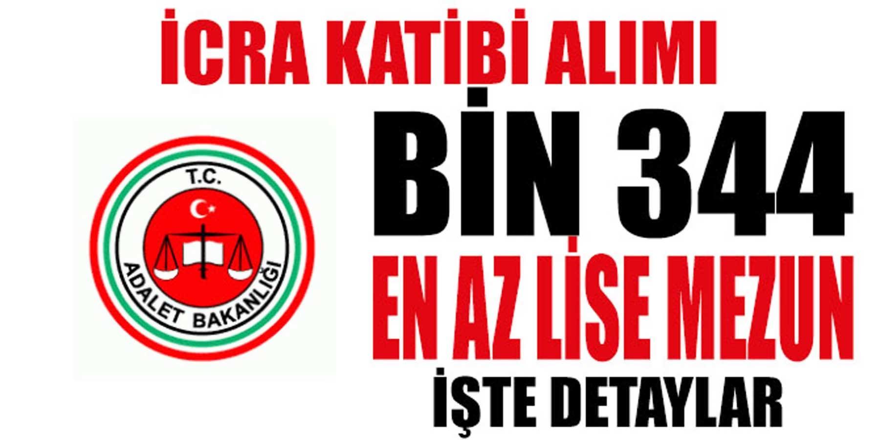 Adalet Bakanlığı En Az Lise Mezun Bin 344 İcra Katibi (Memur) Alımı