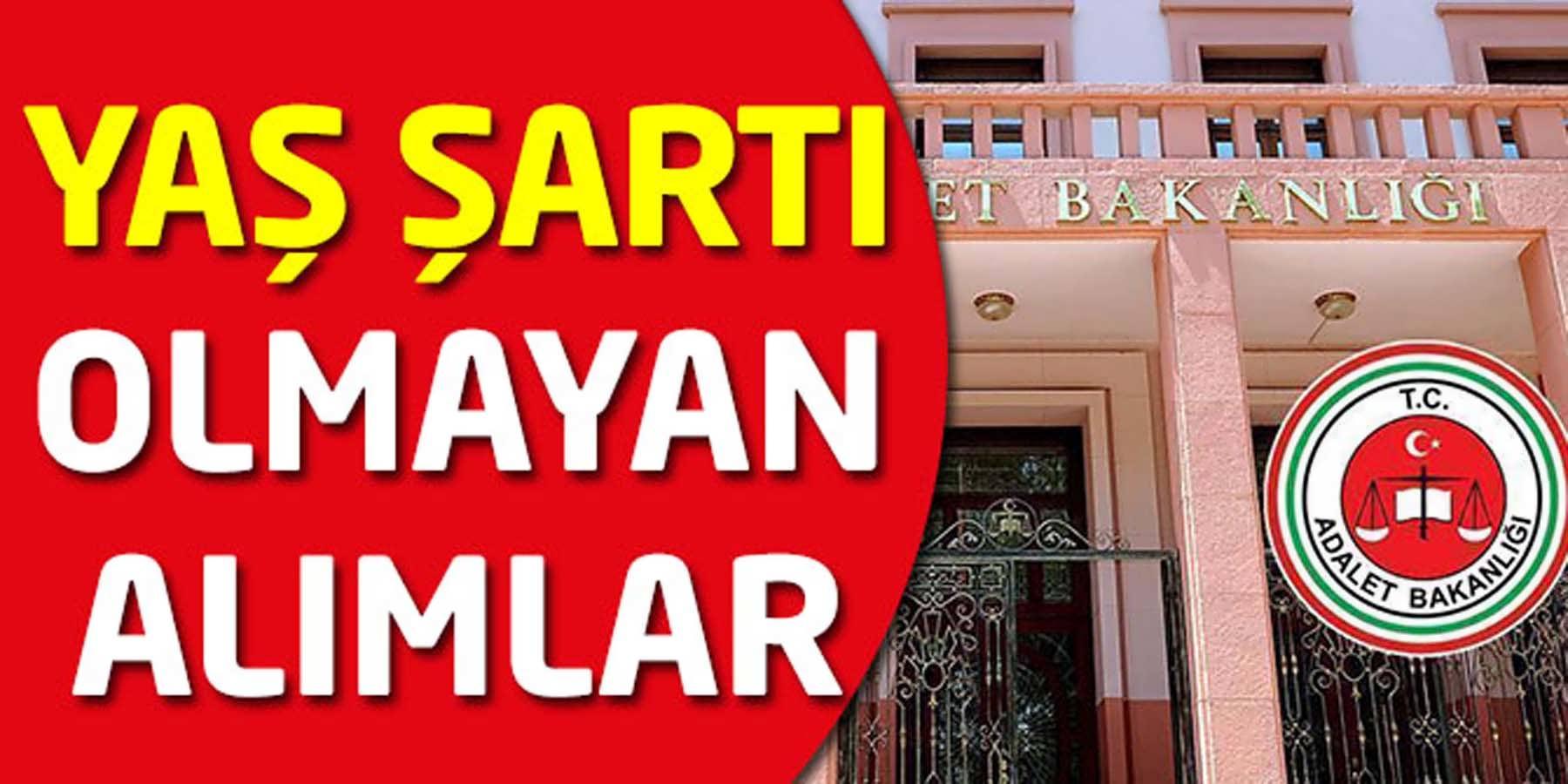 Adalet Bakanlığı 14 Bin Memur Alımında Yaş Şartı Olmayan Kadrolar