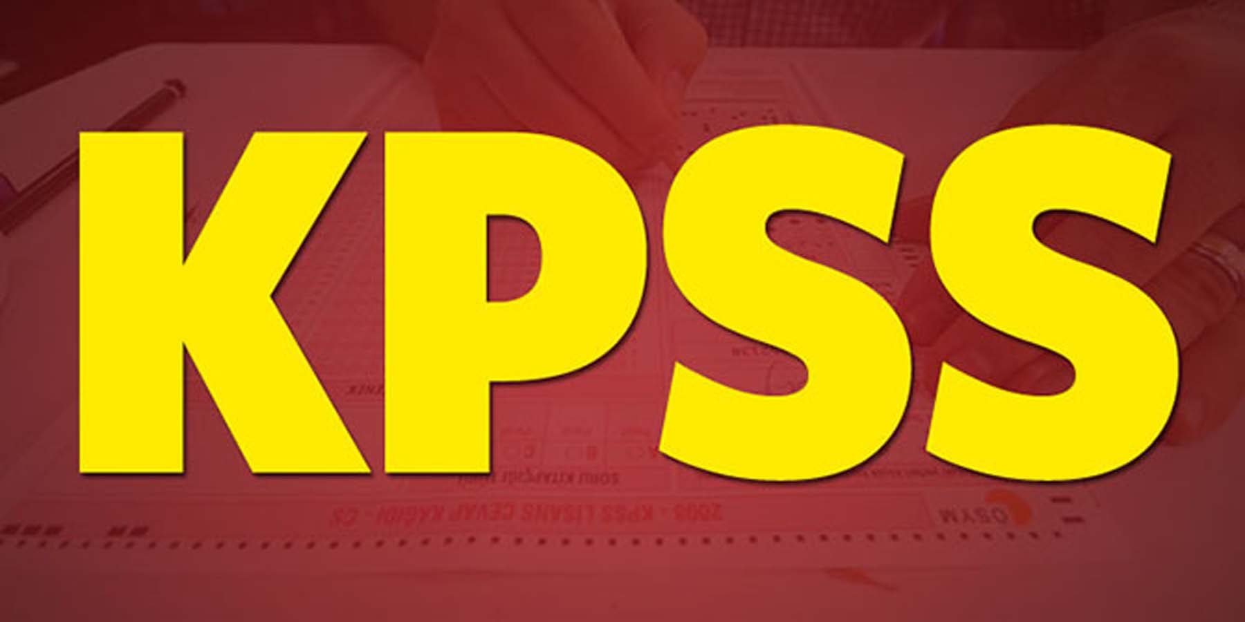 KPSS Lisans Başvurularında Son Gün