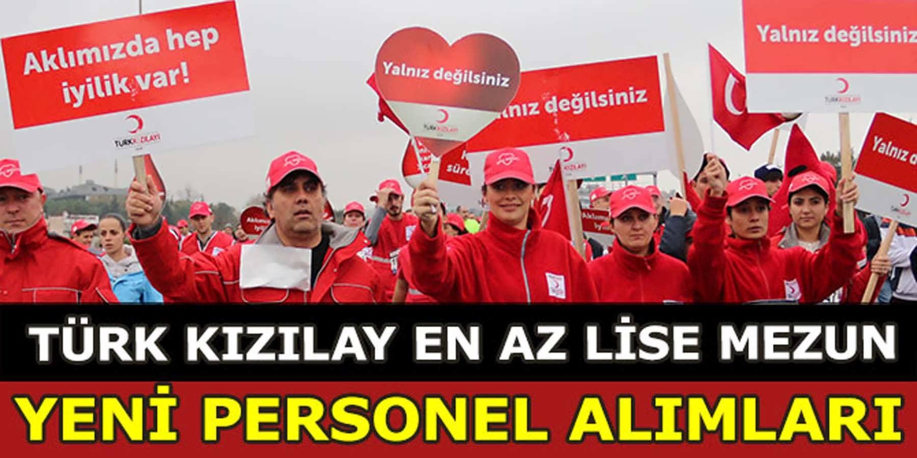 Türk Kızılay En Az Lise Mezunu Lojistik, Çağrı, Tercüman Ve Sağlık Personeli Alımı