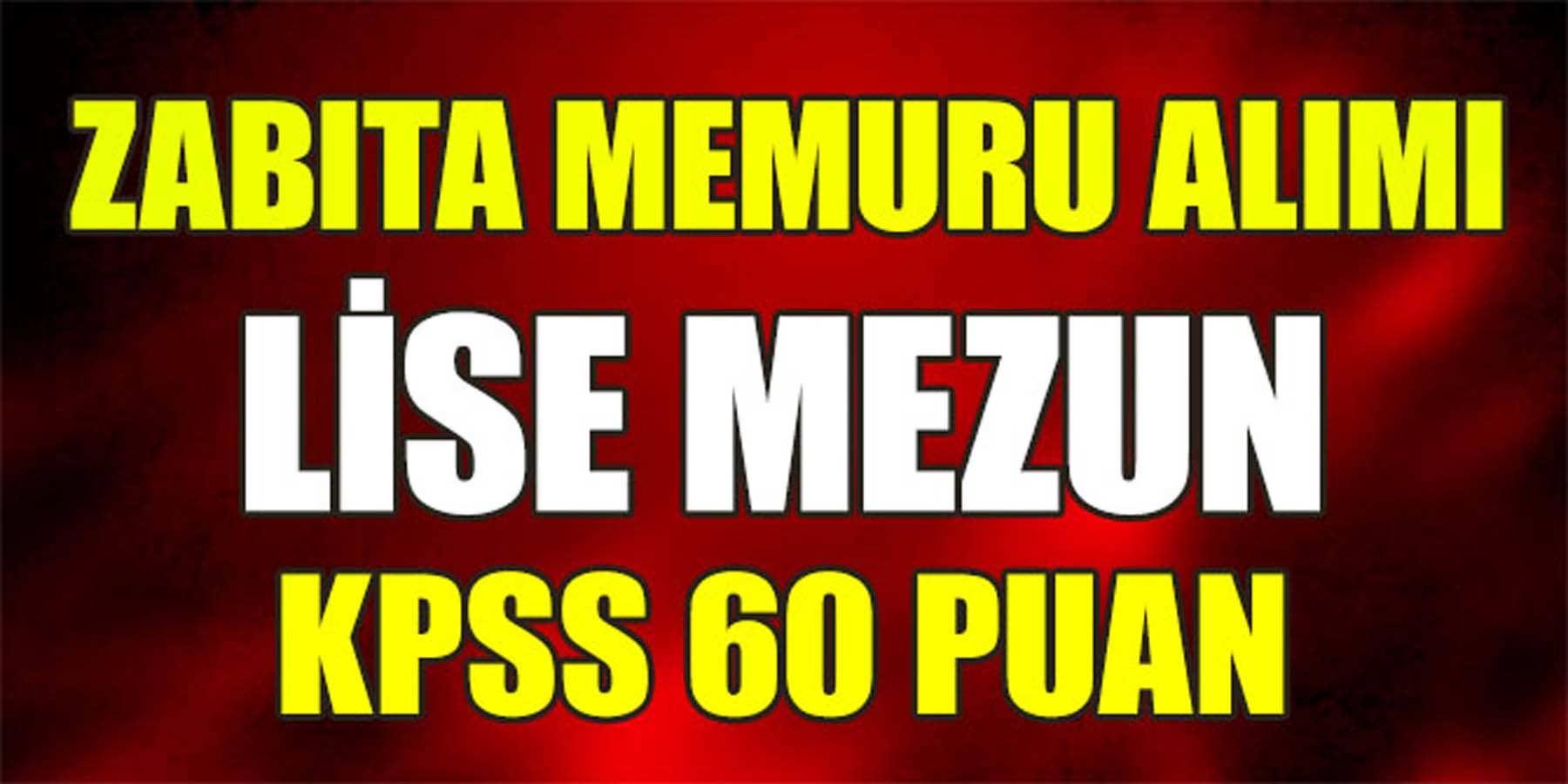 Zabıta Memuru Alımı KPSS 60 Puan (Lise Mezun)