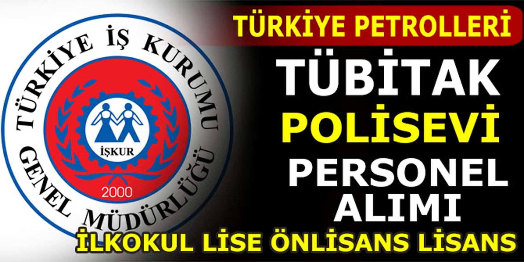 İŞKUR TPO, Polisevi, TÜBİTAK, Belediye Ve Sulama Birliklerine Kamu Personeli Alımı Yayınladı
