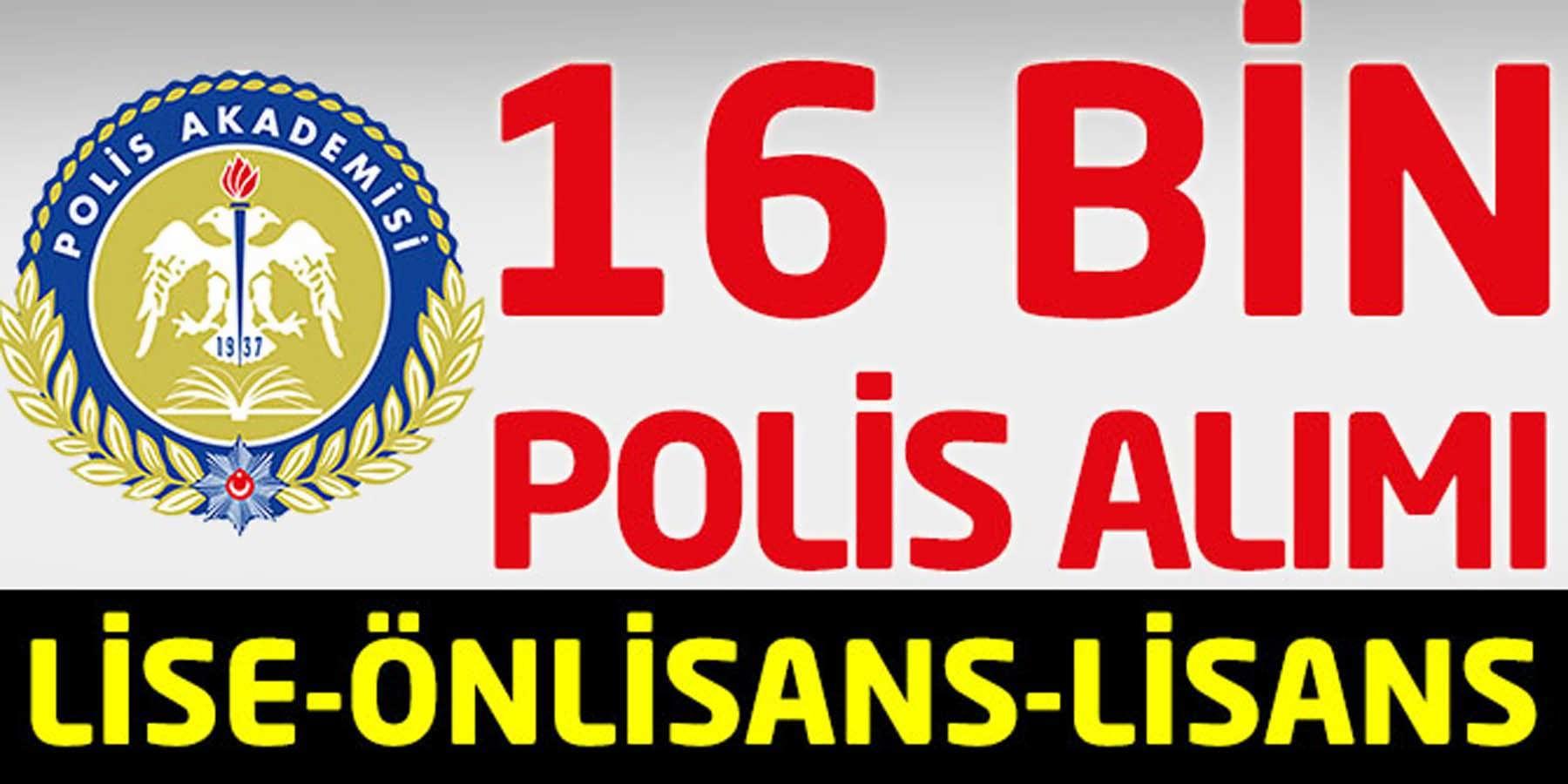 En az Lise Mezunu 16 Bin Polis Memuru Alımı