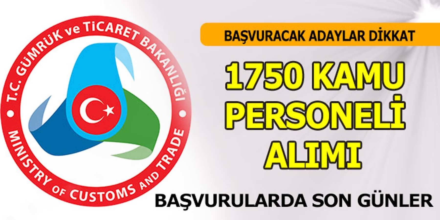 Gümrük Ve Ticaret Bakanlığı 1750 Personel Başvurusu
