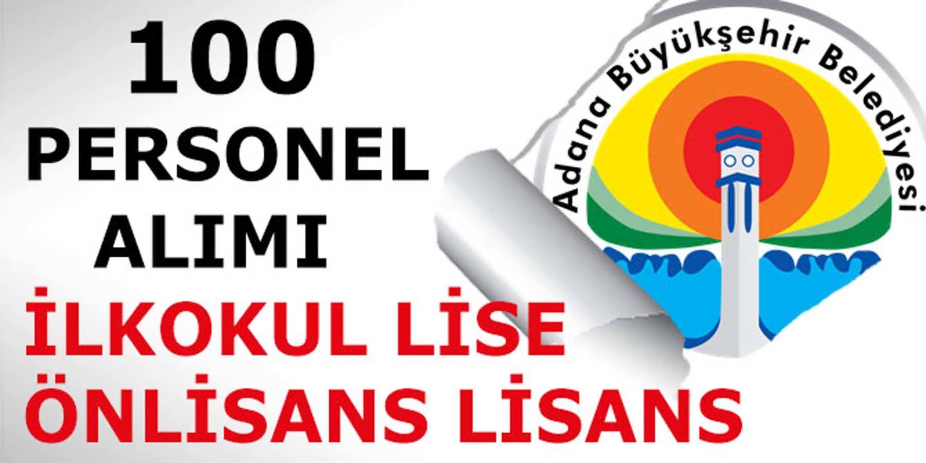 Adana Büyükşehir Belediyesi 100 Personel Alımı 2018 Yılı