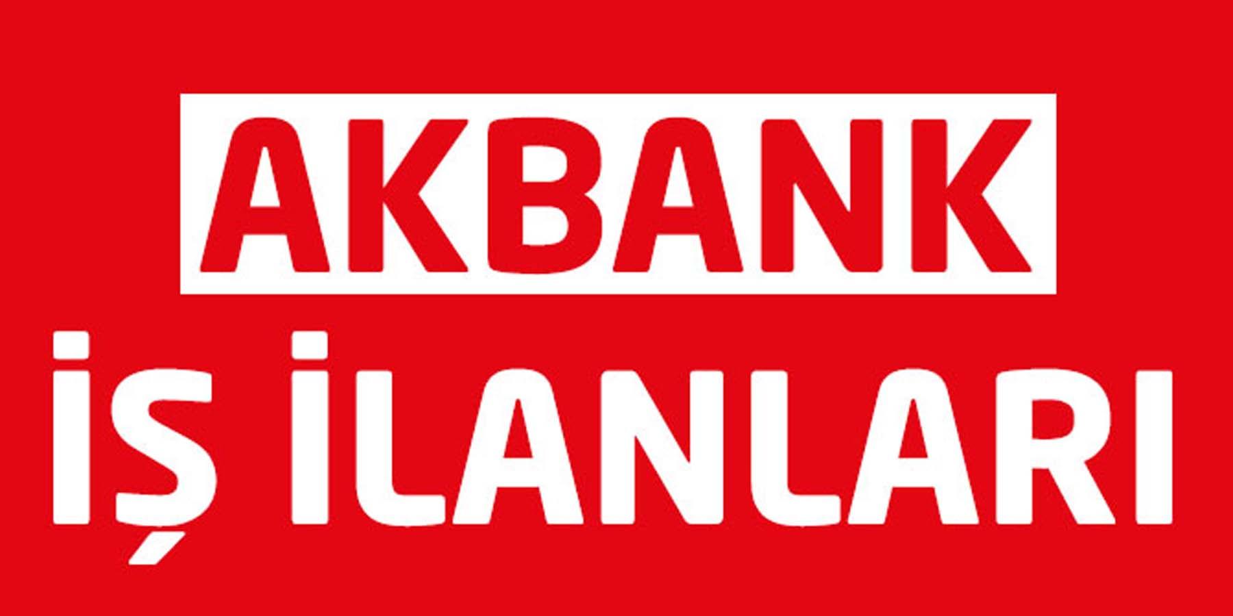 Akbank İş İlanları Mayıs 2018