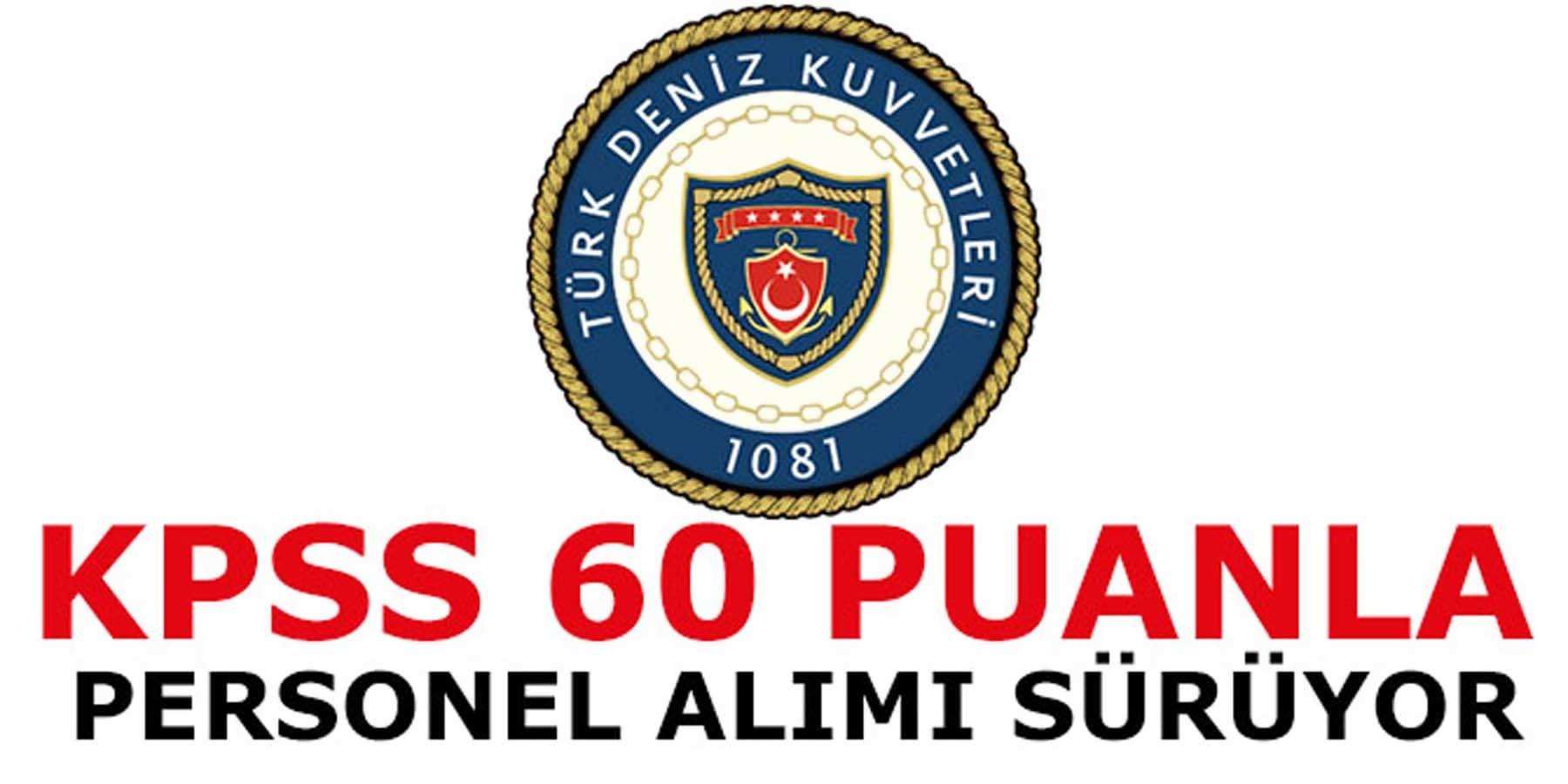 KPSS 60 Puanla Deniz Kuvvetleri Personel Alımı Sürüyor