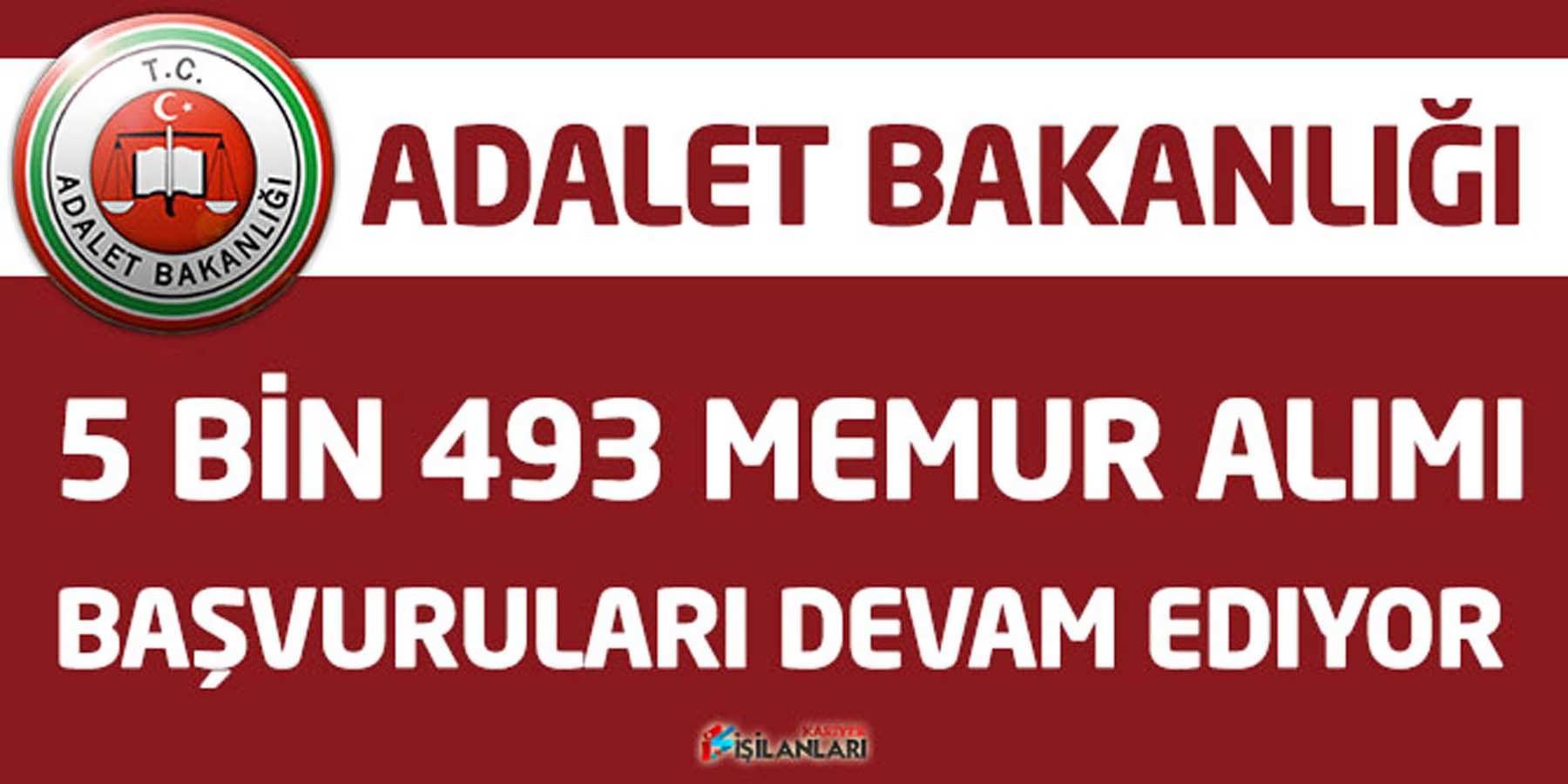 Adalet Bakanlığı 5 Bin 493 Memur Alımı Başvuruları Devam Ediyor