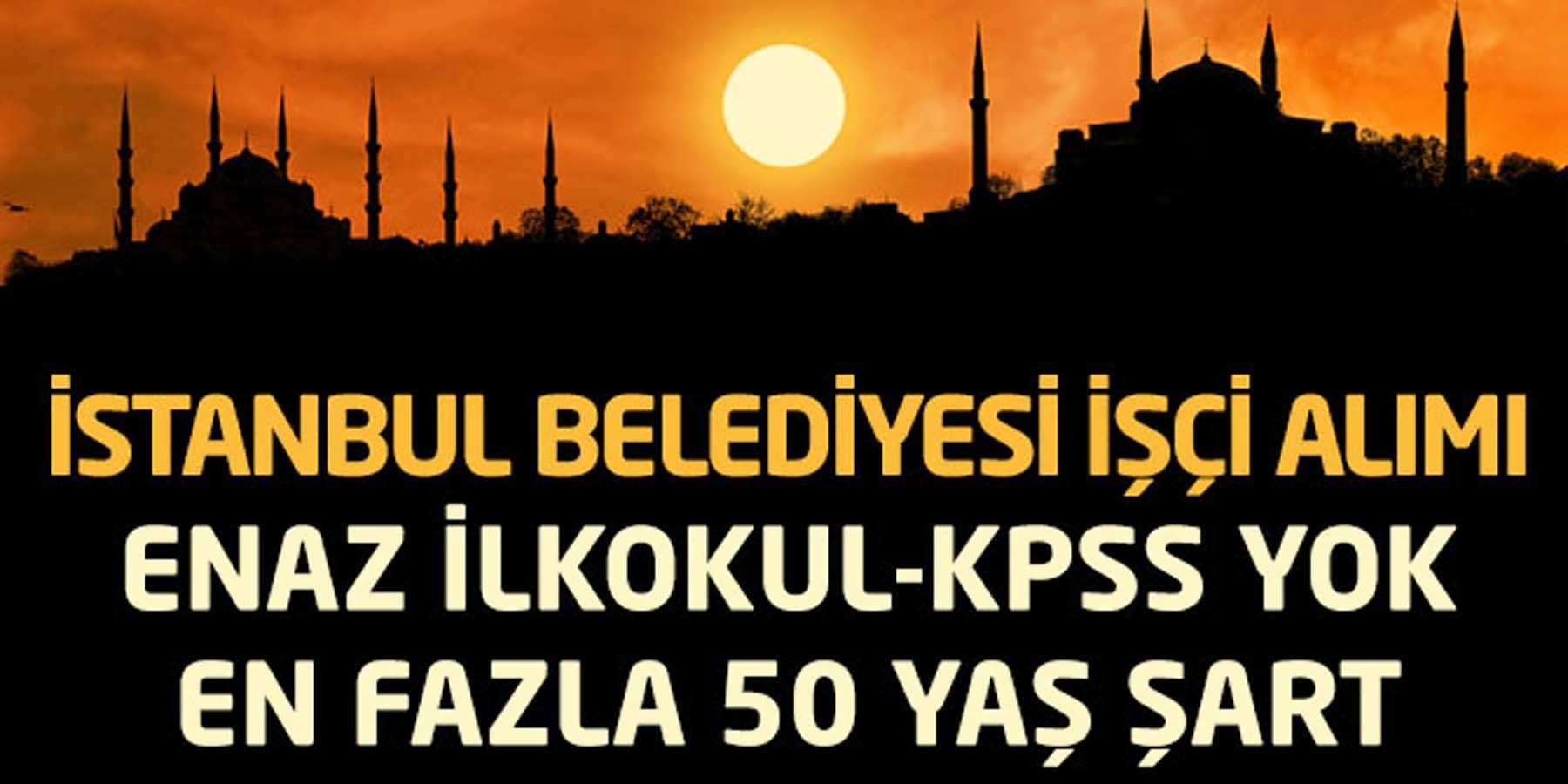 İstanbul Belediyesi Beden İşçisi Alımları