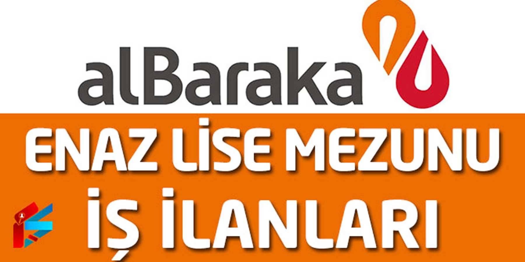 Albaraka Türk Katılım Bankası Enaz Lise Mezunu İş İlanları