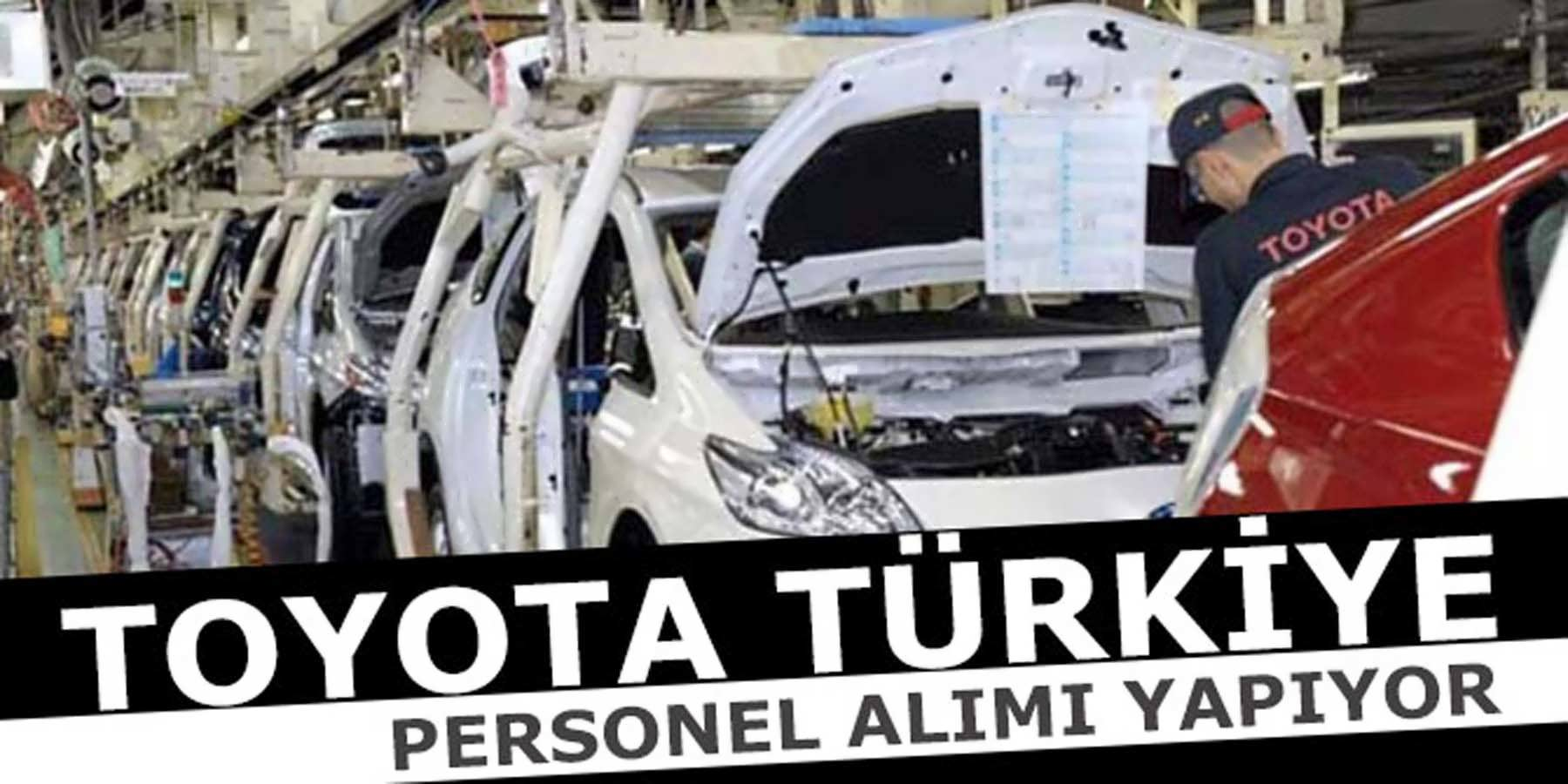Toyota Türkiye Personel Alımı Yapıyor
