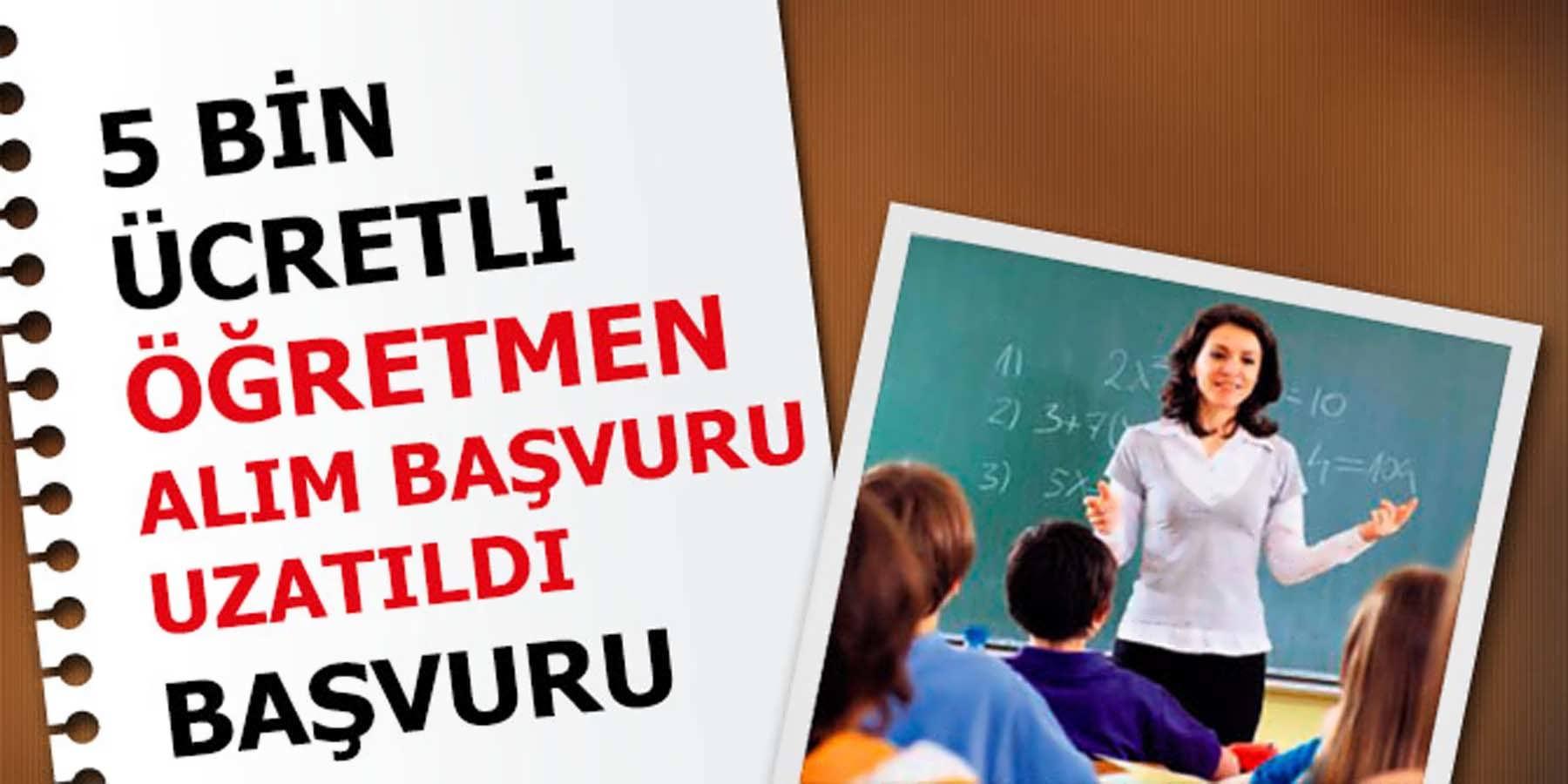 5 Bin Ücretli Öğretmenin Sözleşmeliye Geçişi İçin Başvurular Uzatıldı