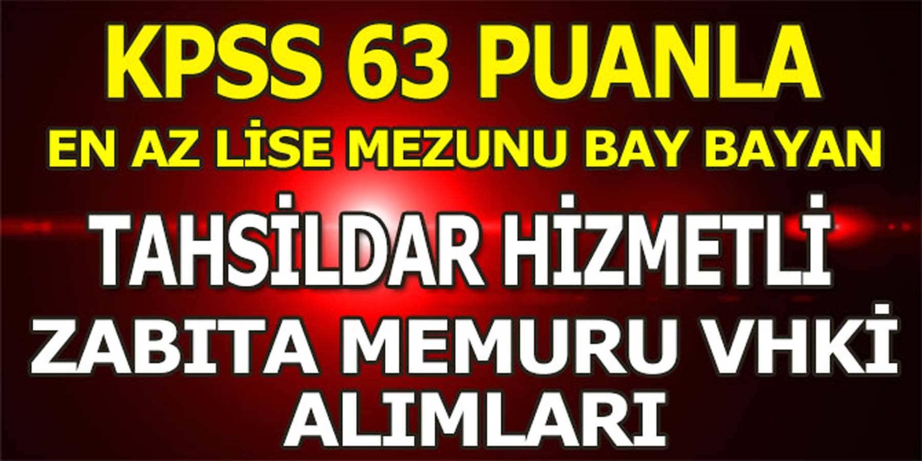 KPSS 63 Puanla Tahsildar VHKİ Ve Zabıta Memuru Alımı