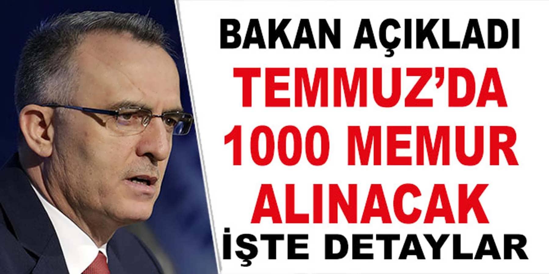 Bakan Açıkladı 1000 Memur Temmuz'da Alınacak