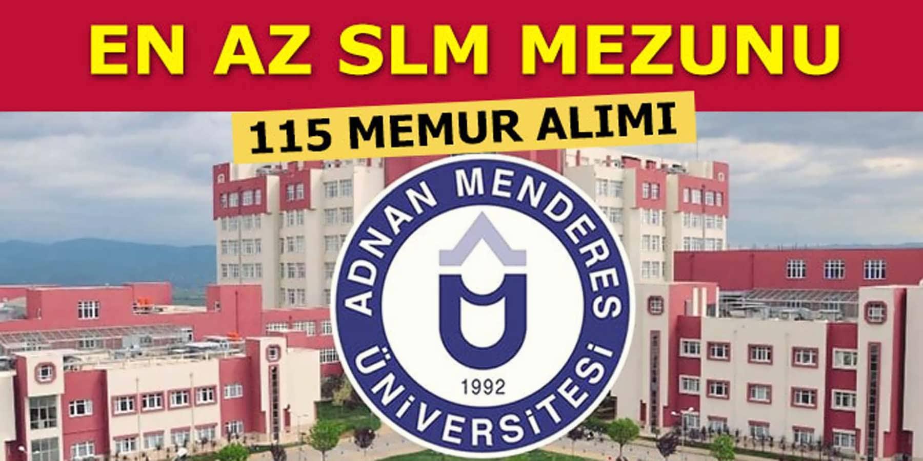 Adnan Menderes Üniversitesi En Az SML Mezunu 115 Memur Alımı