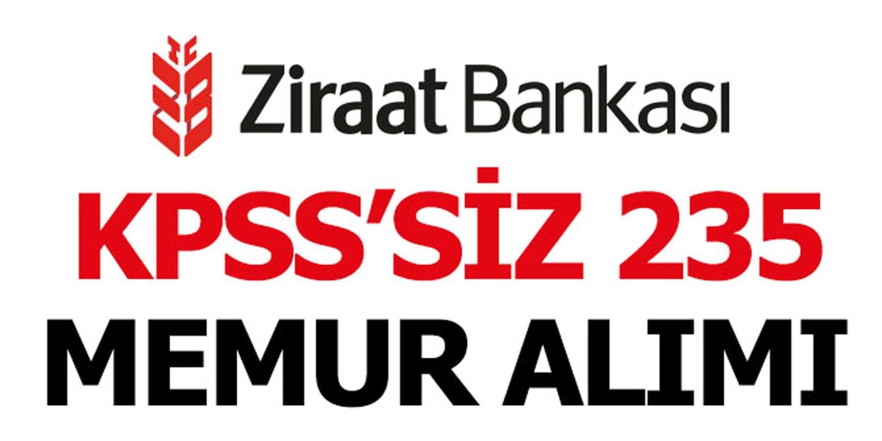 Ziraat Bankası KPSS'siz 235 Memur Ve Uzman Yardımcısı Alımı