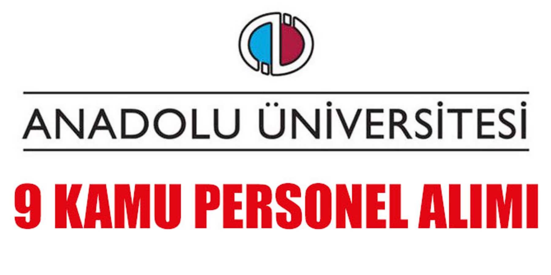 Anadolu Üniversitesi 9 Sözleşmeli Kamu Personeli Alımı