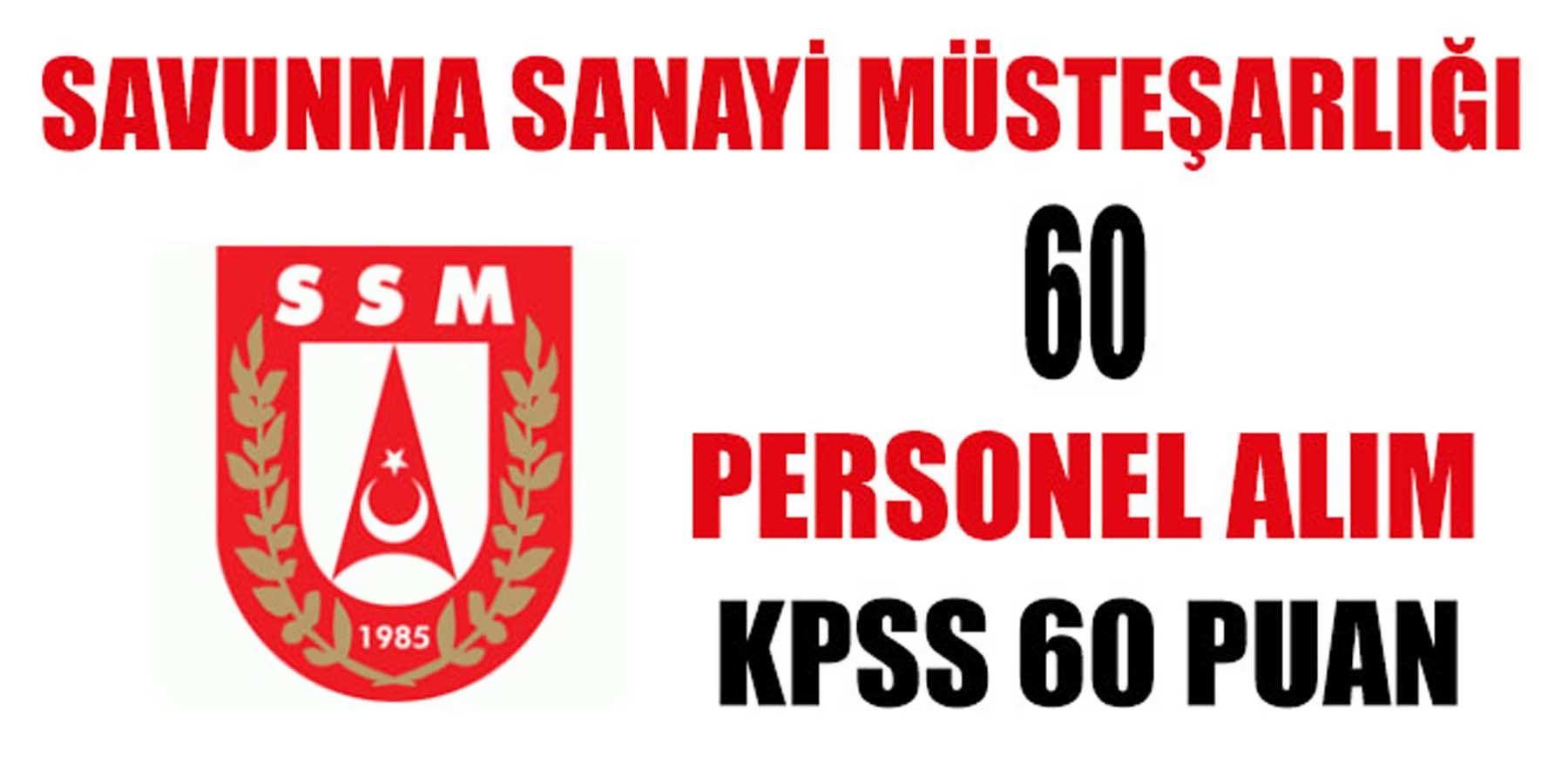 60 KPSS Puanı İle Savunma Sanayi Müsteşarlığı 60 Kamu Personeli Alımı