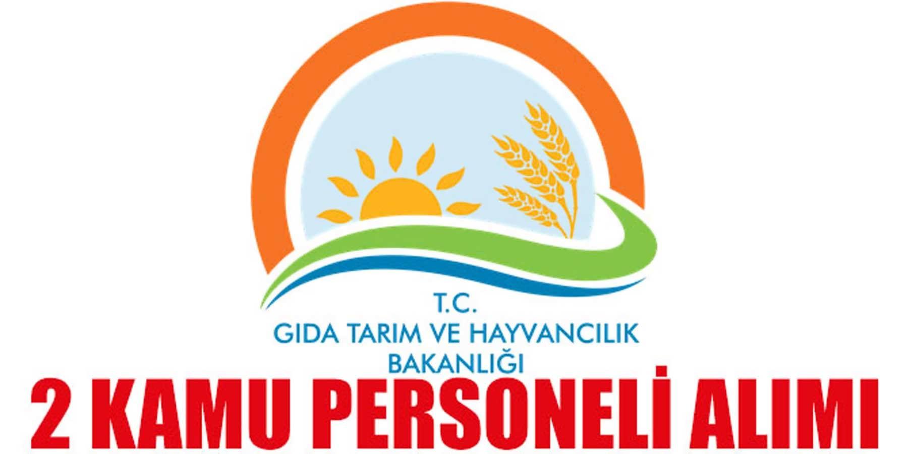 Gıda ve Tarım Bakanlığı 2 Kamu Personeli Alacak