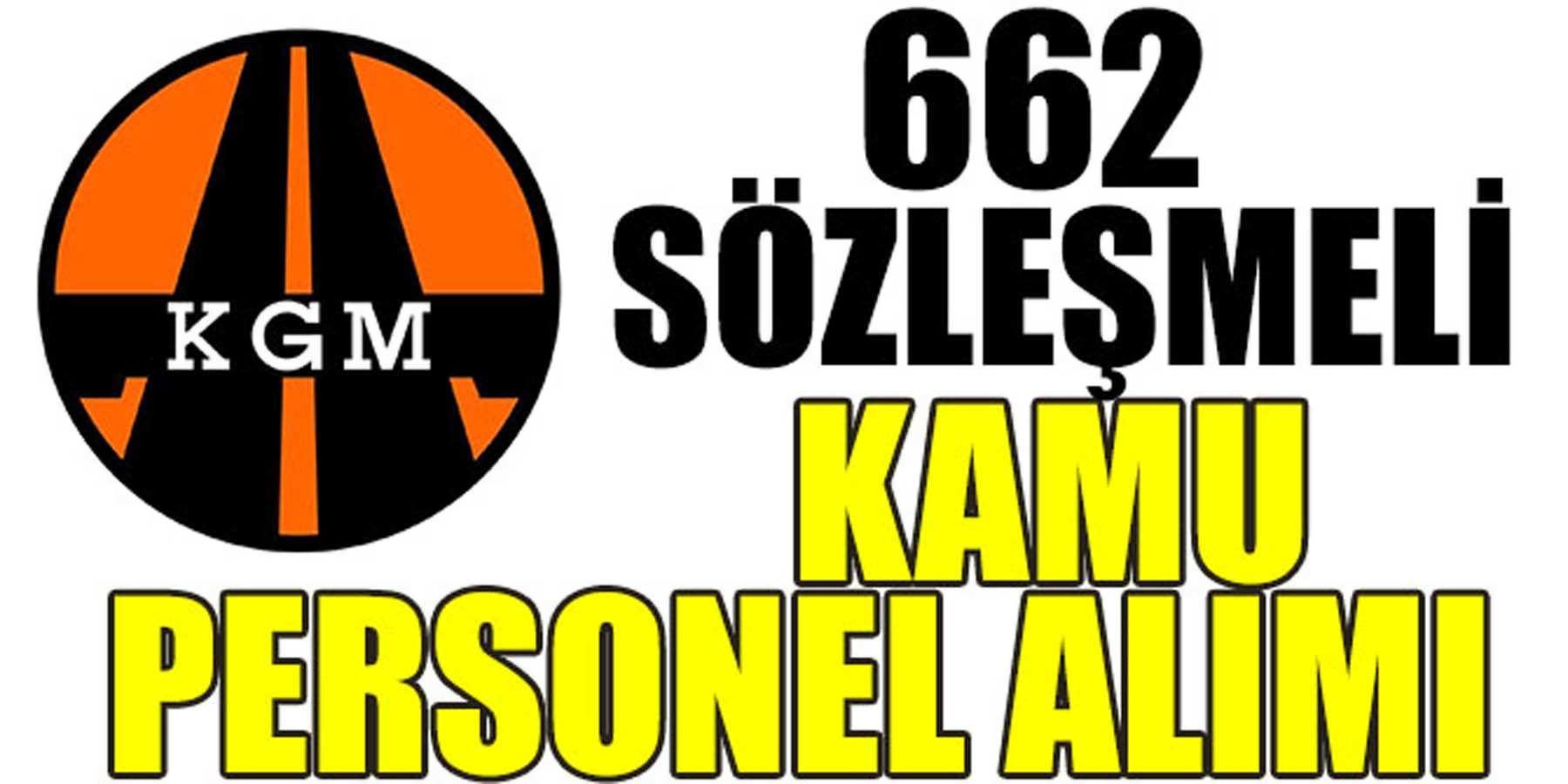 Karayolları Genel Müdürlüğü 662 Sözleşmeli Personel Alımı
