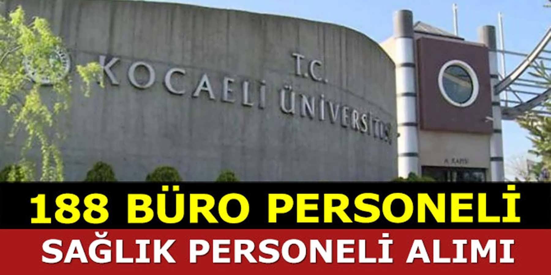 Kocaeli Üniversitesi Sözleşmeli 188 Büro Personeli Alımı