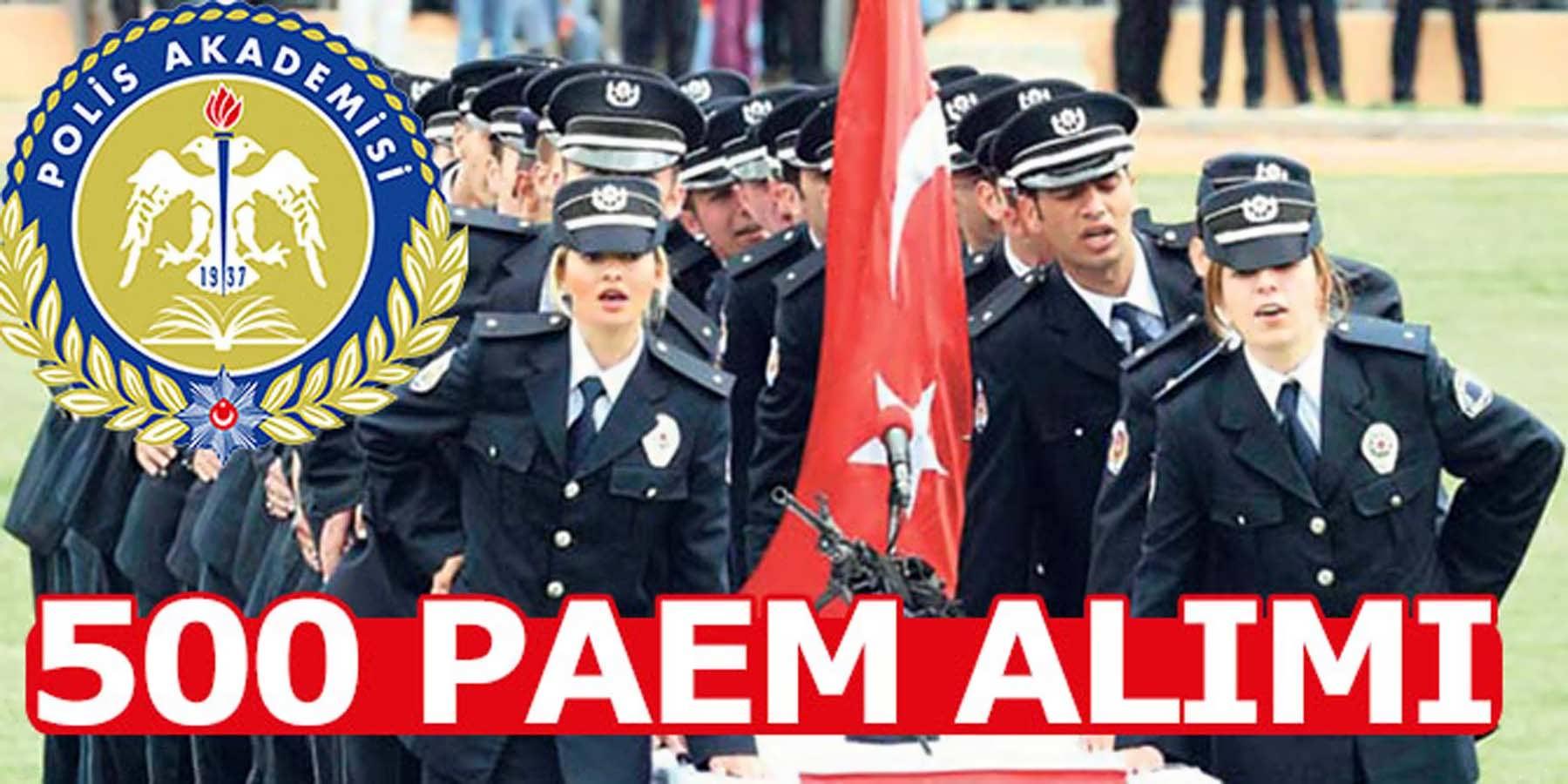 Polis Akademisi 500 Komiser Yardımcısı Alımı
