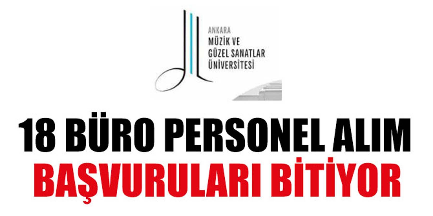 Ankara Müzik ve Güzel Sanatlar Üniversitesi 18 Büro Personeli Alım Başvurusu Bitiyor