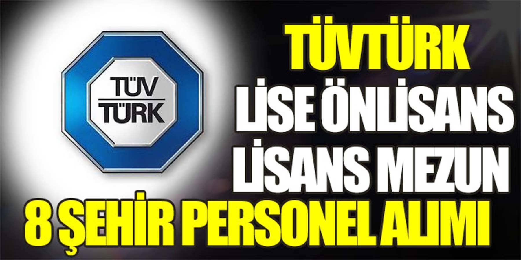 TÜVTÜRK 8 Şehir Personel Alımı Yayınladı