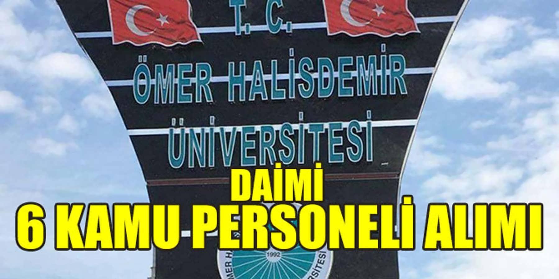 İŞKUR Ömer Halisdemir Üniversitesi 6 Kamu Personeli Alımı Yayınladı
