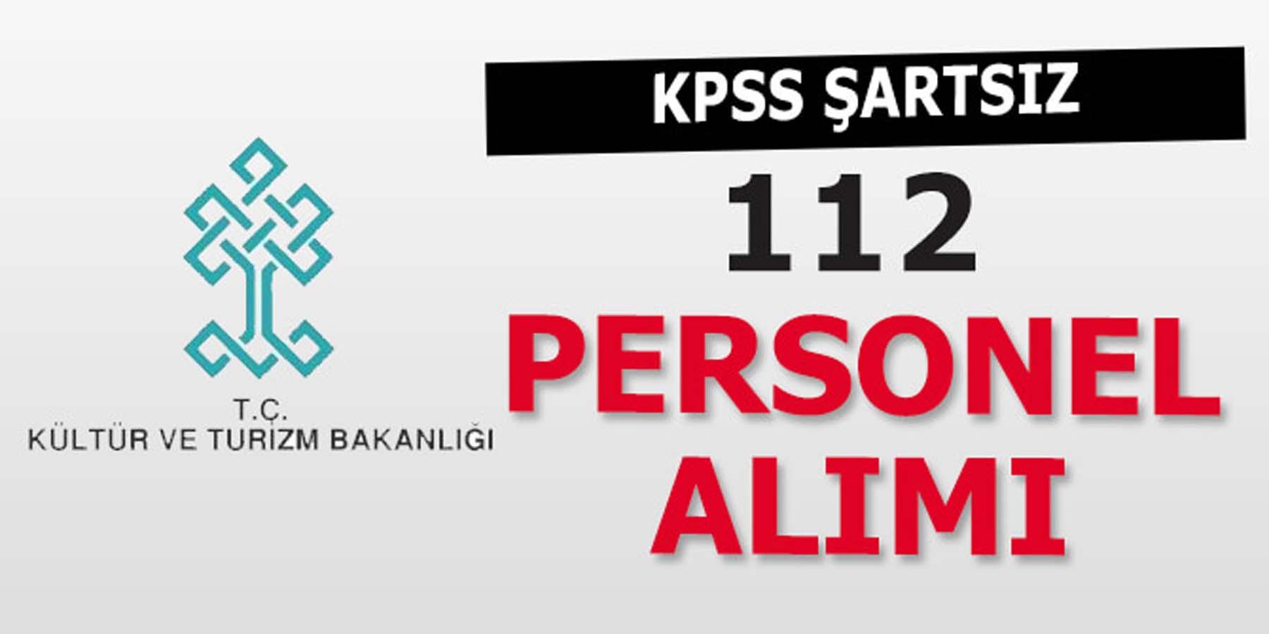 Kültür ve Turizm Bakanlığı KPSS Şartsız 112 Personel Alımı