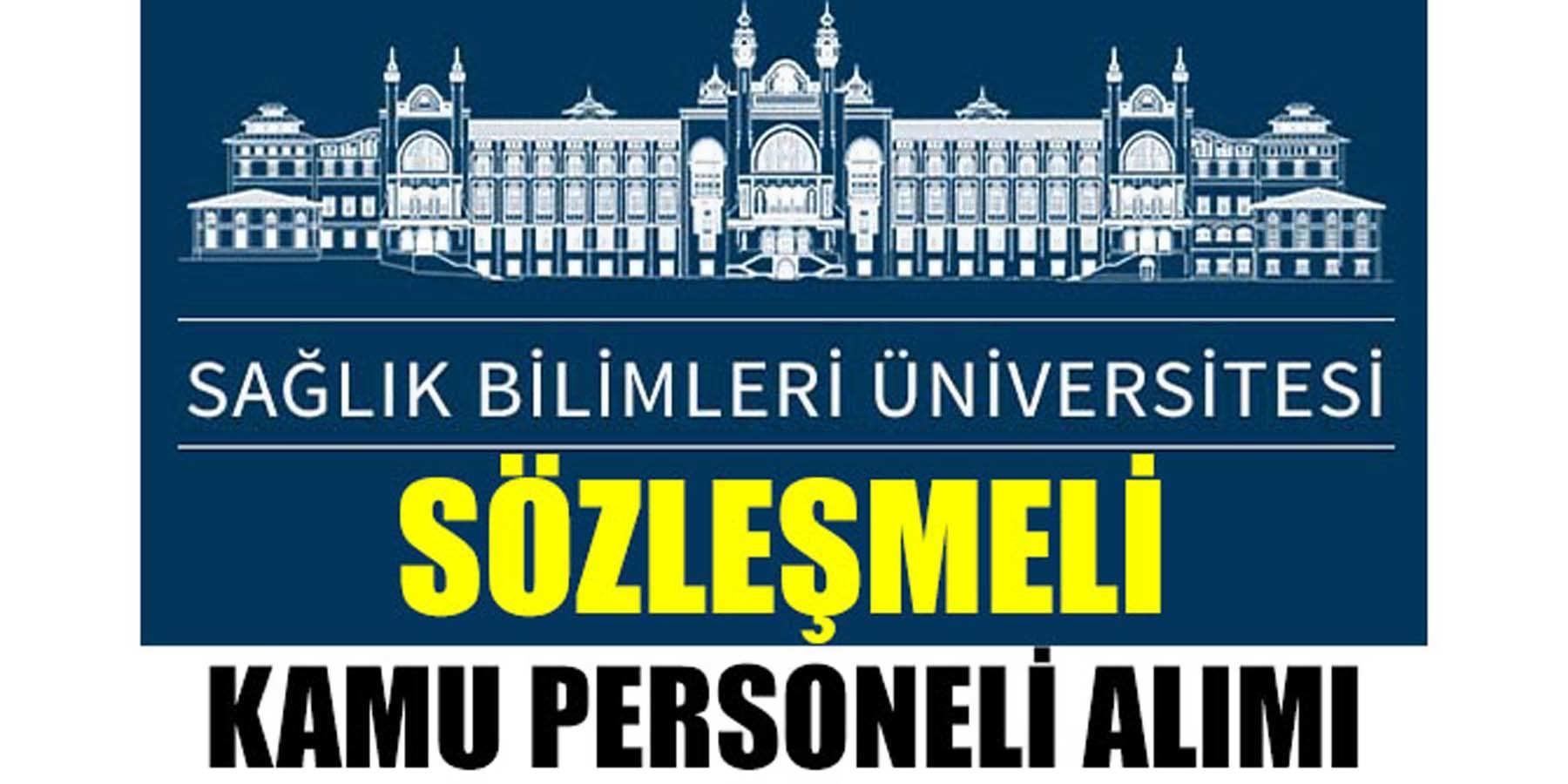 Sağlık Bilimleri Üniversitesi 4 Sözleşmeli Kamu Personel Alımı
