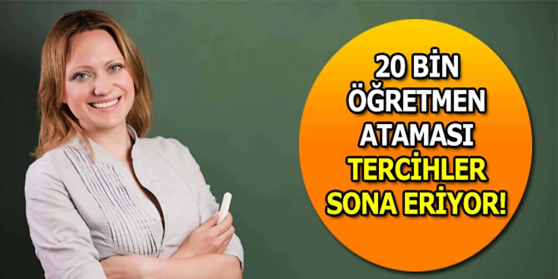 20 Bin Öğretmen Ataması Tercih İşlemleri Bitiyor