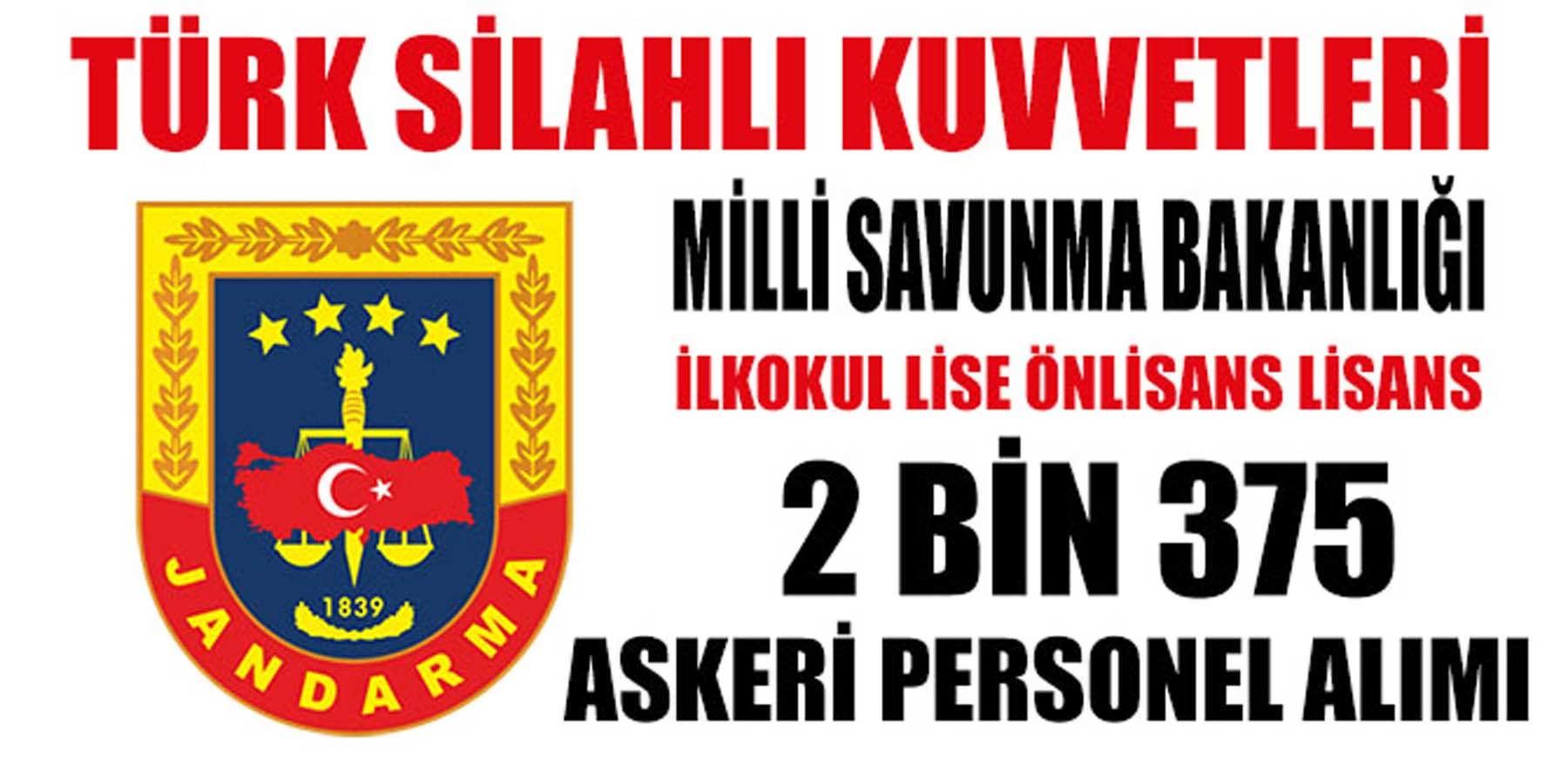 TSK MSB Jandarma 2 Bin 375 Askeri Personel Alım Başvurusu