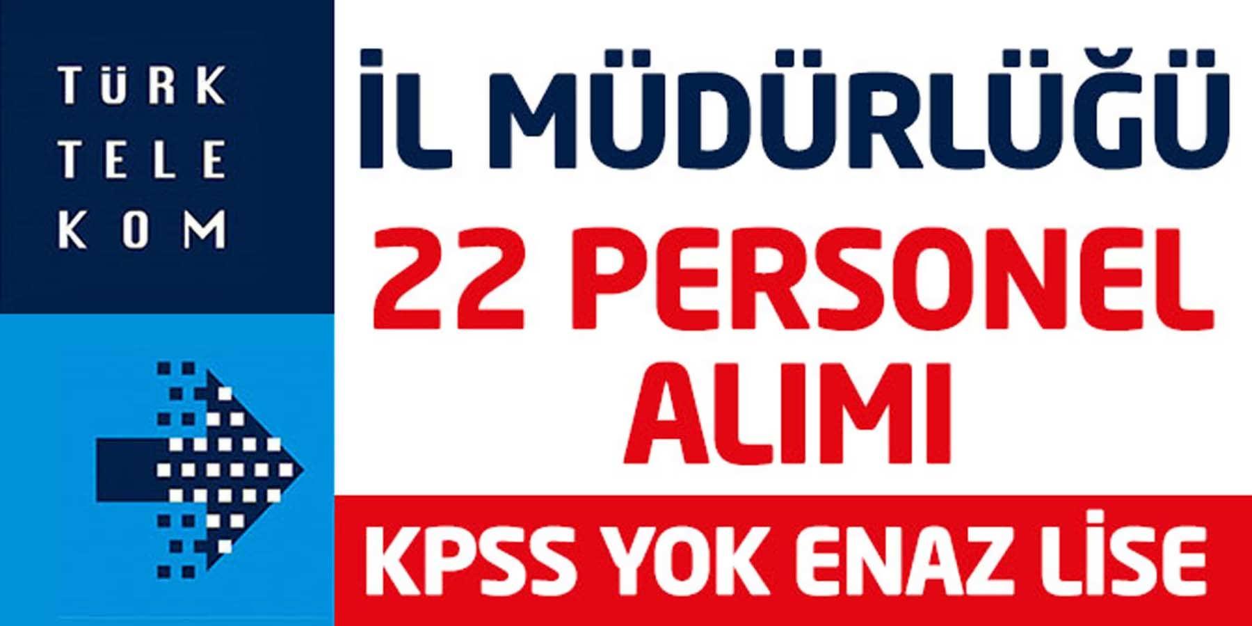 Türk Telekom İl Müdürlüğü KPSS'siz 22 Personel Alımı