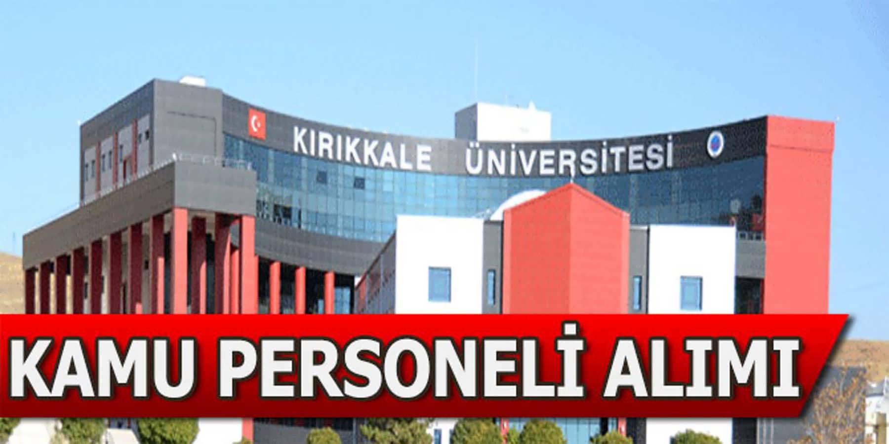 Kırıkkale Üniversitesi Diş Hekimliği Fakültesi Kamu Personeli Alımı