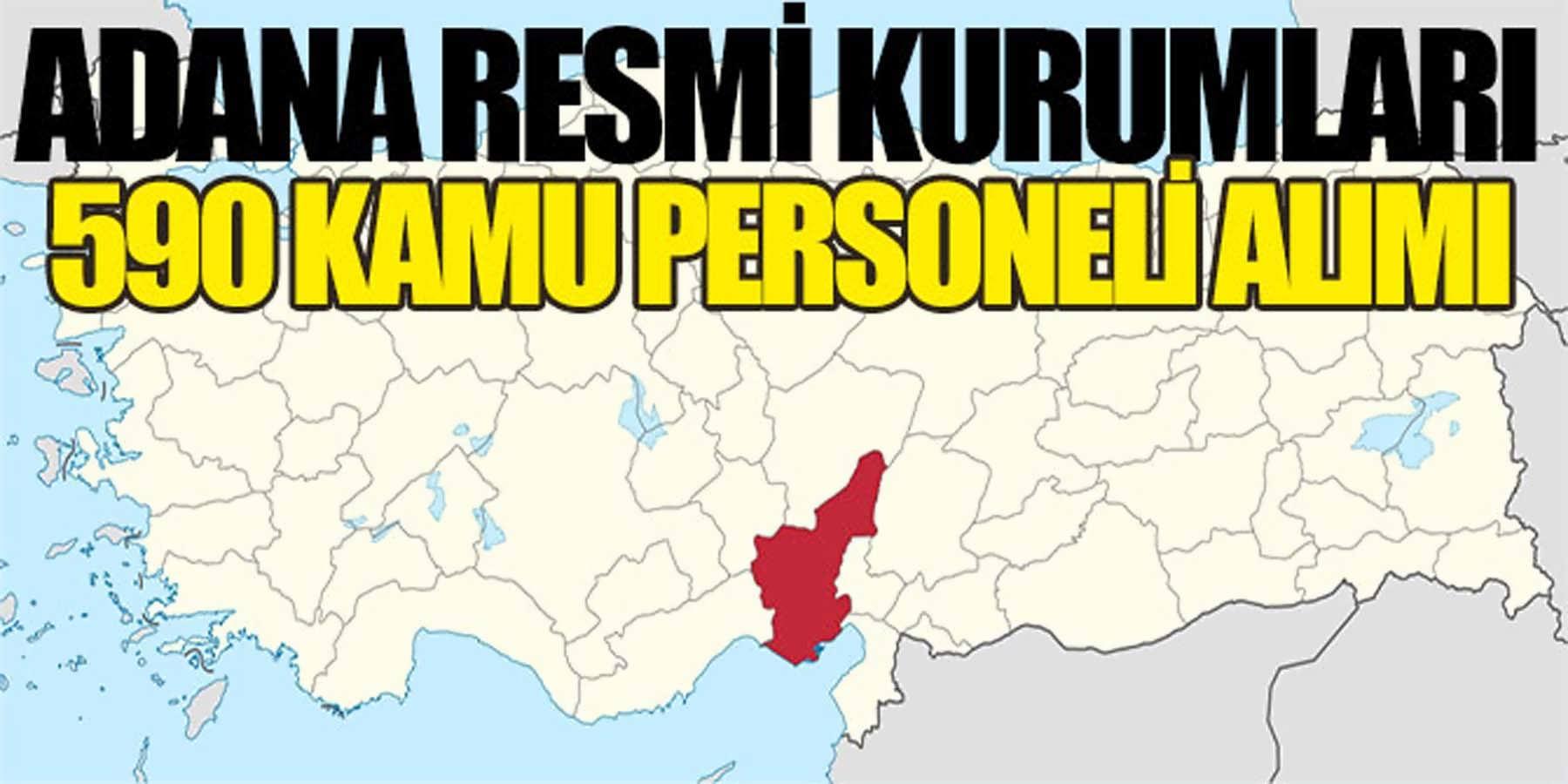 Adana BTÜ Valiliği Kaymakamlıkları ve Belediyeleri 590 Kamu Personel Alımı