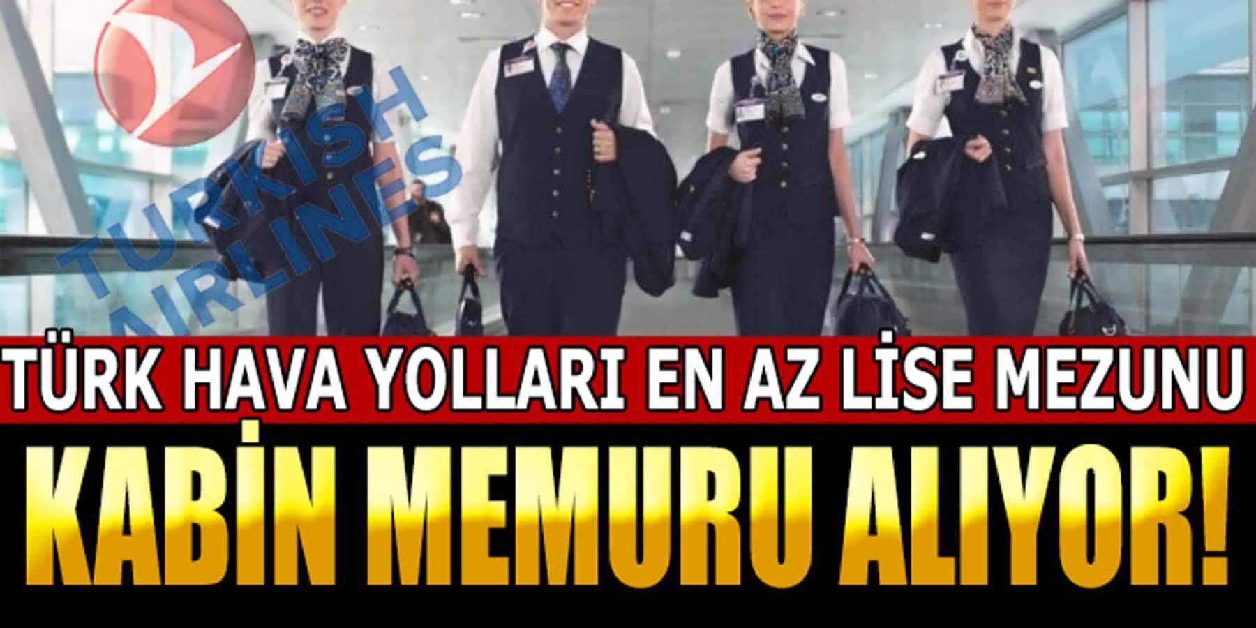 Türk Hava Yolları En Az Lise Mezunu Kabin Memuru Alımı