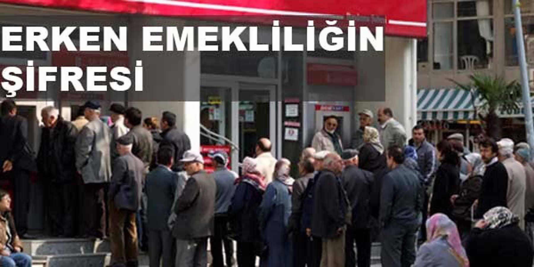 Erken Emekliliğin Şifresi : 14 Bin Lira